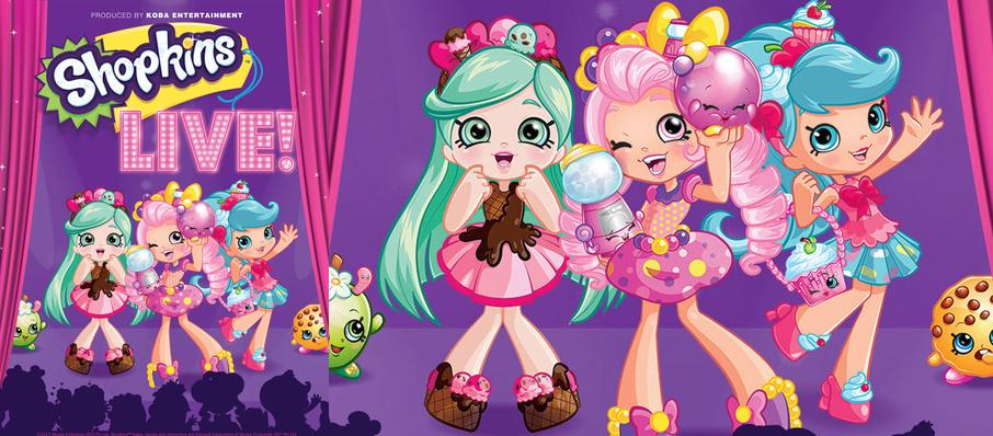 Shopkins Live at Fox Performing Arts Center