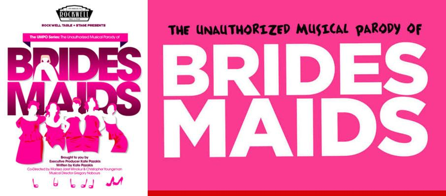 The Unauthorized Musical Parody of Bridesmaids at Rockwell Table and Stage