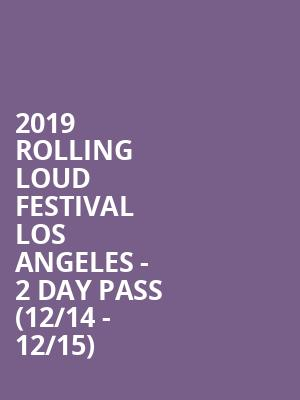 2019 Rolling Loud Festival Los Angeles - 2 Day Pass (12/14 - 12/15) at Banc of California Stadium