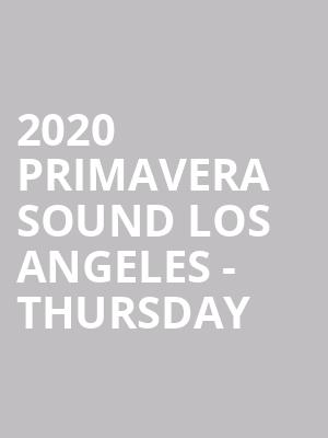 2020 Primavera Sound Los Angeles - Thursday at Los Angeles State Historic Park