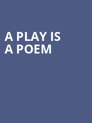 A Play is a Poem at Mark Taper Forum