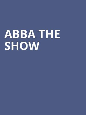 ABBA The Show at The Canyon Santa Clarita