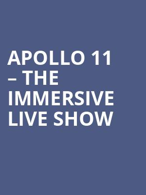 APOLLO 11 – The Immersive Live Show at Rose Bowl