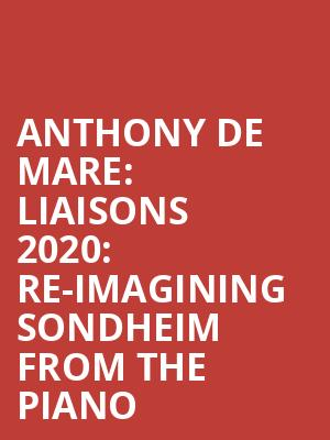 Anthony De Mare: Liaisons 2020: Re-imagining Sondheim From The Piano at Royce Hall