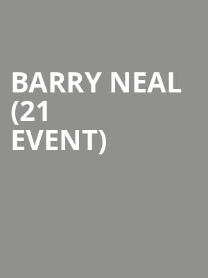 Barry Neal (21+ Event) at Pechanga Entertainment Center