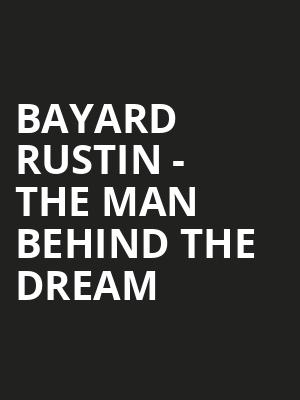 Bayard Rustin - The Man Behind the Dream at Fox Performing Arts Center