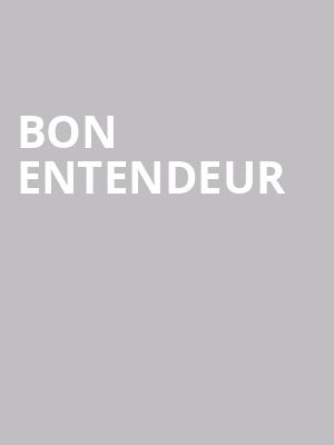 Bon Entendeur at Echo