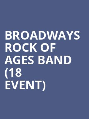 Broadways Rock of Ages Band (18+ Event) at The Show