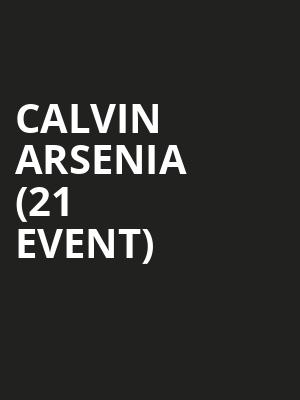 Calvin Arsenia (21+ Event) at The Mint