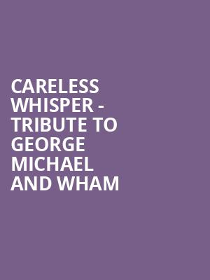 Careless Whisper - Tribute to George Michael and Wham at The Canyon Santa Clarita