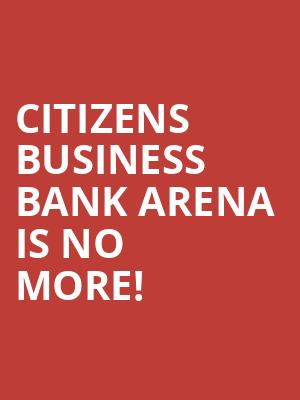 Citizens Business Bank Arena is no more