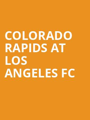 Colorado Rapids at Los Angeles FC at Banc of California Stadium