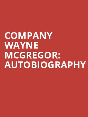 Company Wayne McGregor: Autobiography at Ahmanson Theater