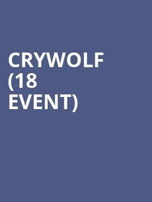 Crywolf (18+ Event) at Moroccan Lounge