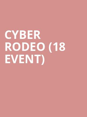 Cyber Rodeo (18+ Event) at Regent Theatre