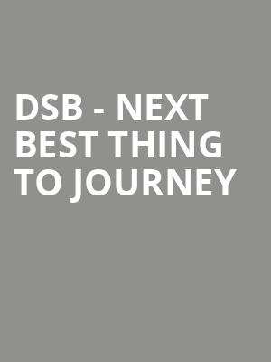DSB - Next Best Thing to Journey at The Canyon Santa Clarita