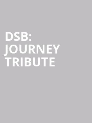 DSB: Journey Tribute at The Canyon Santa Clarita
