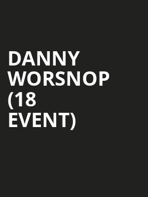 Danny Worsnop (18+ Event) at Echo