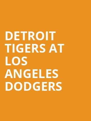 Detroit Tigers at Los Angeles Dodgers at Dodger Stadium