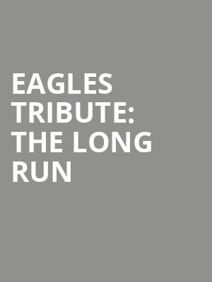 Eagles Tribute: The Long Run at The Canyon Santa Clarita