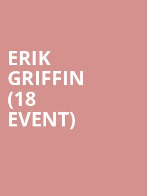 Erik Griffin (18+ Event) at Improv Comedy Club