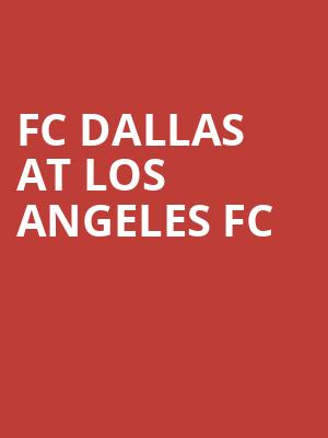 FC Dallas at Los Angeles FC at Banc of California Stadium