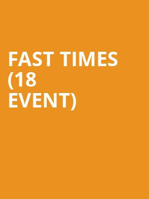 Fast Times (18+ Event) at The Canyon Santa Clarita