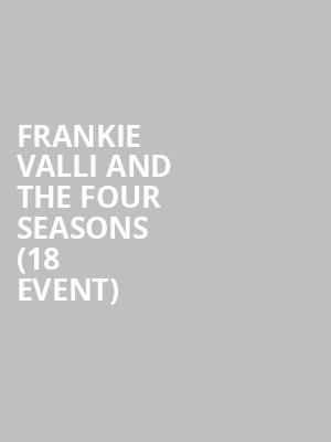 Frankie Valli and The Four Seasons (18+ Event) at The Show