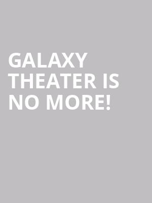 Galaxy Theater is no more