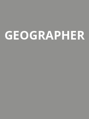 Geographer at Roxy Theatre