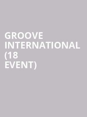 Groove International (18+ Event) at House of Blues