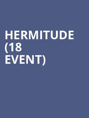 Hermitude (18+ Event) at El Rey Theater