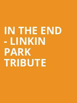 In The End - Linkin Park Tribute at House of Blues