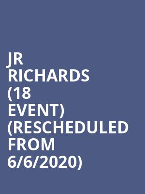 JR Richards (18+ Event) (Rescheduled from 6/6/2020) at Canyon Club