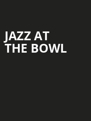 Jazz at the Bowl at Hollywood Bowl
