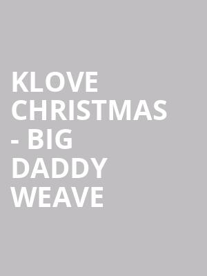 klove christmas big daddy weave at the wiltern - Klove Christmas
