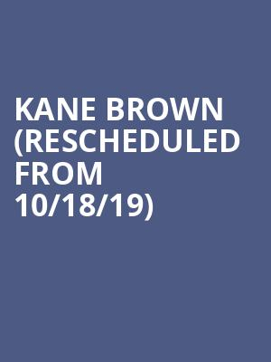 Kane Brown (Rescheduled from 10/18/19) at Staples Center