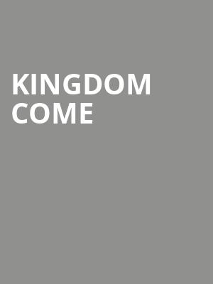 Kingdom Come at The Canyon Santa Clarita
