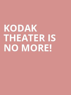 Kodak Theater is no more