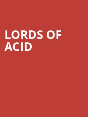 Lords of Acid at Echoplex