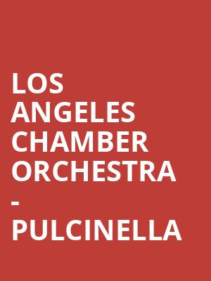 Los Angeles Chamber Orchestra - Pulcinella at Royce Hall