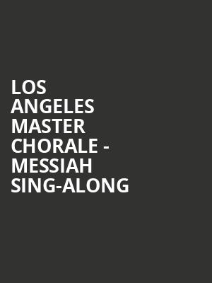 Los Angeles Master Chorale - Messiah Sing-Along at Walt Disney Concert Hall