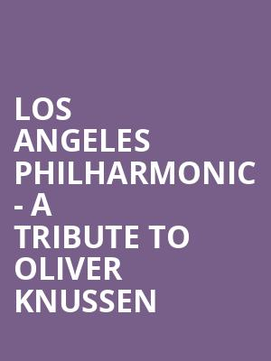 Los Angeles Philharmonic - A Tribute to Oliver Knussen at Walt Disney Concert Hall
