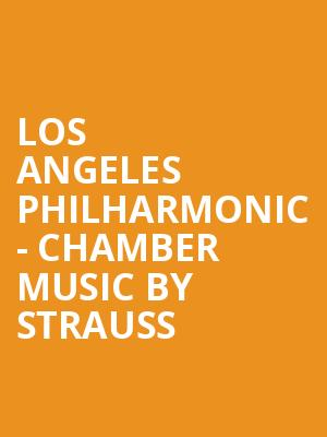 Los Angeles Philharmonic - Chamber Music by Strauss at Walt Disney Concert Hall