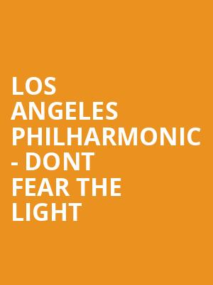 Los Angeles Philharmonic - Dont Fear the Light at Walt Disney Concert Hall