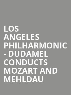 Los Angeles Philharmonic - Dudamel Conducts Mozart and Mehldau at Walt Disney Concert Hall