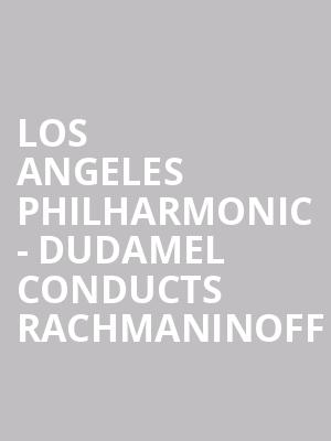Los Angeles Philharmonic - Dudamel Conducts Rachmaninoff at Hollywood Bowl