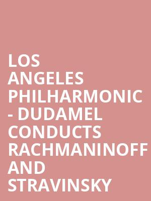 Los Angeles Philharmonic - Dudamel Conducts Rachmaninoff and Stravinsky at Walt Disney Concert Hall