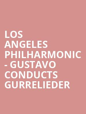 Los Angeles Philharmonic - Gustavo Conducts Gurrelieder at Walt Disney Concert Hall