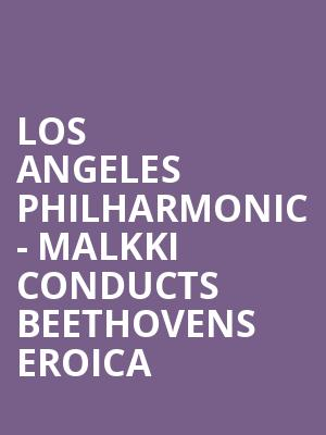 Los Angeles Philharmonic - Malkki Conducts Beethovens Eroica at Walt Disney Concert Hall